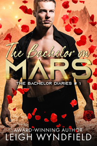 The Bachelor on Mars -- Leigh Wyndfield